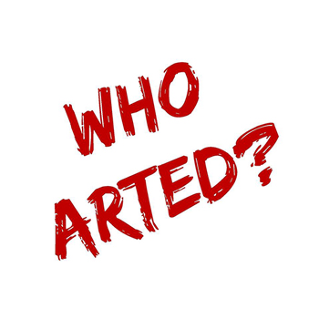 Who Arted?